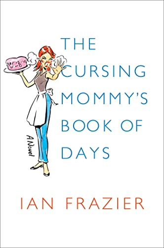 The Cursing Mommy's Book of Days: Frazier, Ian