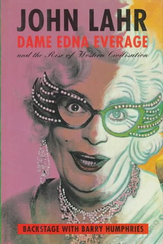 9780374134563: Dame Edna Everage and the Rise of Western Civilization: Backstage With Barry Humphries
