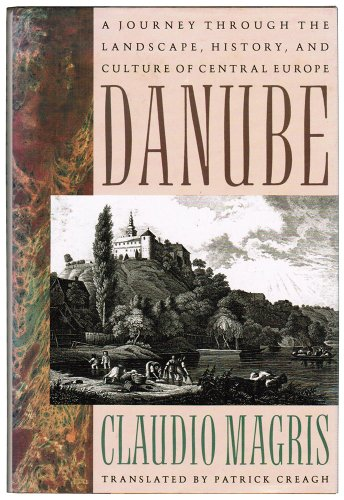 9780374134655: Danube: A Sentimental Journey from the Source to the Black Sea