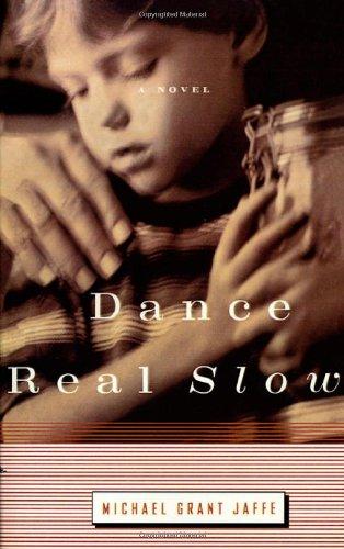Dance Real Slow: Jaffe, Michael Grant