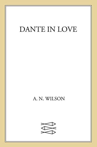 9780374134686: Dante in Love: A Biography