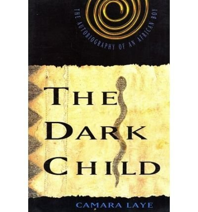 9780374134723: (THE DARK CHILD: THE AUTOBIOGRAPHY OF AN AFRICAN BOY) BY Laye, Camara(Author)...