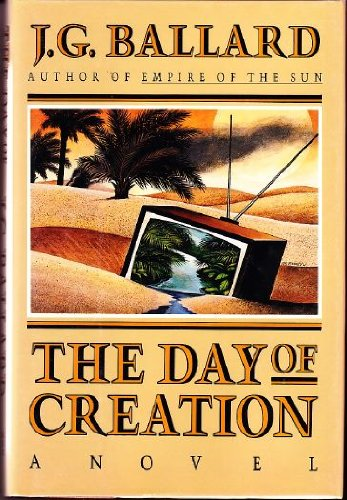 The Day of Creation (SIGNED): Ballard, J.G.