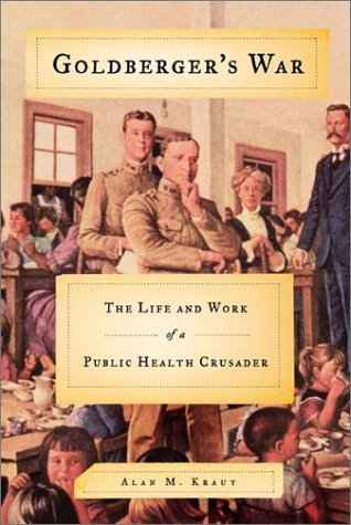 9780374135379: Goldberger's War: The Life and Work of a Public Health Crusader