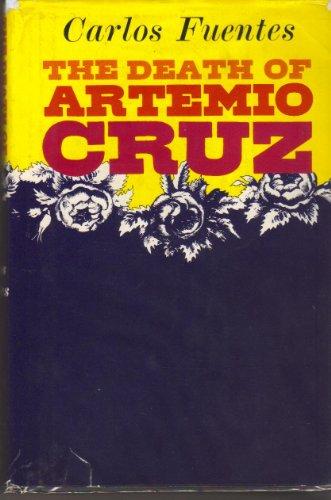 The Death of Artemio Cruz: Carlos Fuentes; Translator-Alfred MacAdam