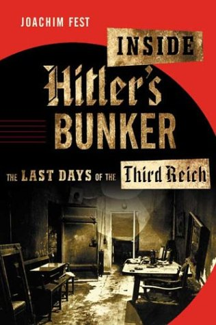 9780374135775: Inside Hitler's Bunker: The Last Days of the Third Reich