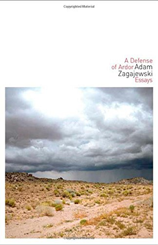 A Defense Of Ardor: Essays: Zagajewski, Adam;Cavanagh, Clare
