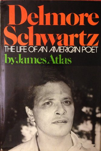 9780374137618: Delmore Schwartz: The life of an American poet