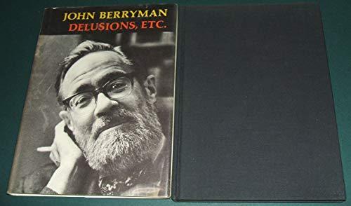 Delusions, etc: Berryman, John