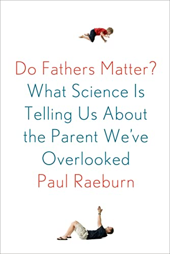 9780374141042: Do Fathers Matter?: What Science Is Telling Us About the Parent We've Overlooked