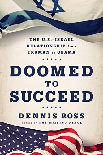 9780374141462: Doomed to Succeed: The U.s.-israel Relationship in a Time of Change
