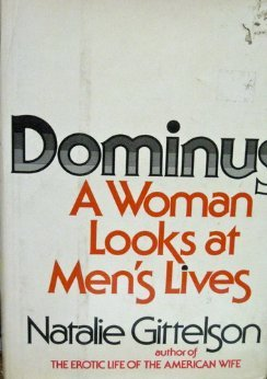 Dominus: A Woman Looks at Men's Lives: Gittelson, Natalie (Signed)