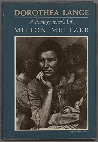 Dorothea Lange: A photographer's life: Meltzer, Milton