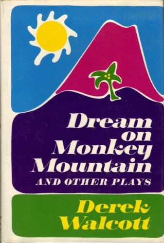 Dream on Monkey Mountain,: And other plays: Derek Walcott