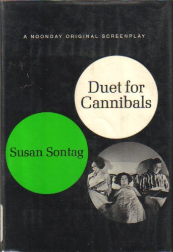 Duet for Cannibals A Screenplay: Sontag, Susan