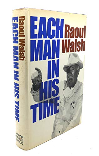Each Man in His Time: The Life Story of a Director: Walsh, Raoul