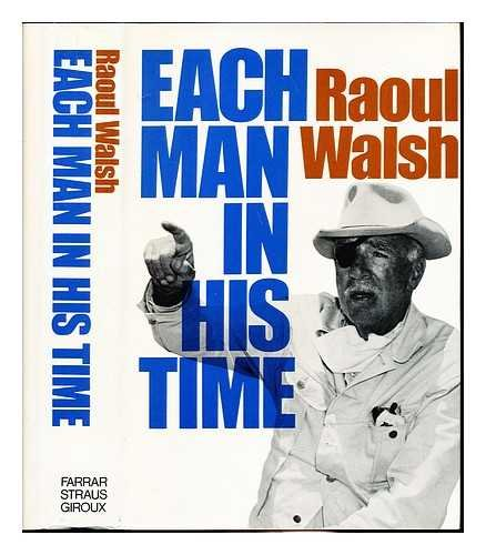 Each Man in His Time: Walsh, Raoul