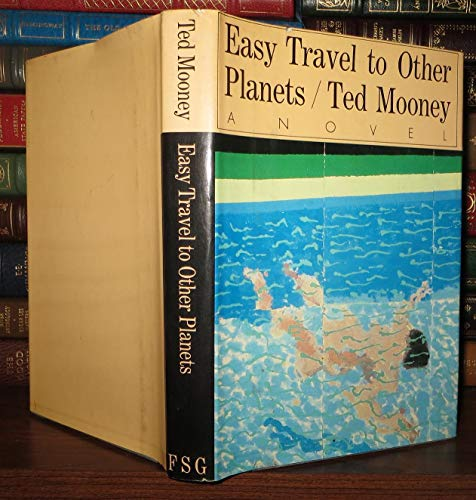 Easy Travel to Other Planets: Ted Mooney