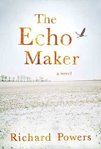 THE ECHO MAKER: Powers, Richard.