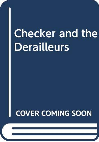 9780374146436: Checker and the Derailleurs
