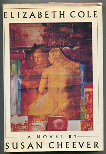 Elizabeth Cole (Signed First Edition): Susan Cheever