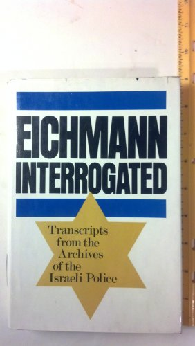 9780374146665: Eichmann Interrogated: Transcripts from the Archives of the Israeli Police (English and German Edition)
