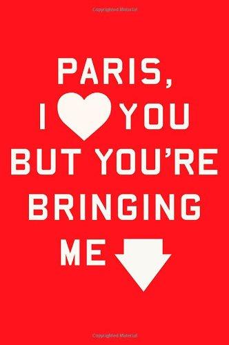 9780374146689: Paris, I Love You but You're Bringing Me Down