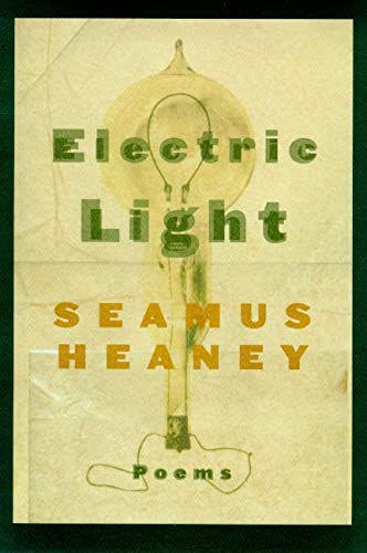 Electric Light: Poems: Heaney, Seamus