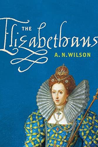 9780374147440: The Elizabethans