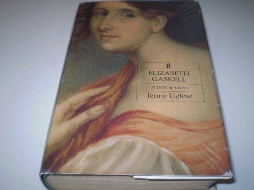 9780374147518: Elizabeth Gaskell: A Habit of Stories