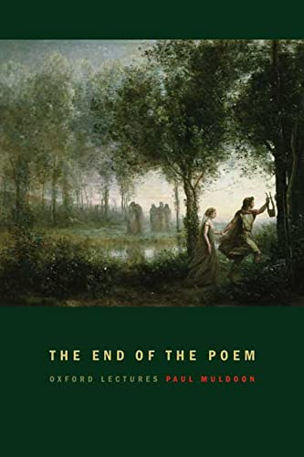 9780374148102: The End of the Poem: Oxford Lectures (Oxford Lectures (New York, N.Y.).)