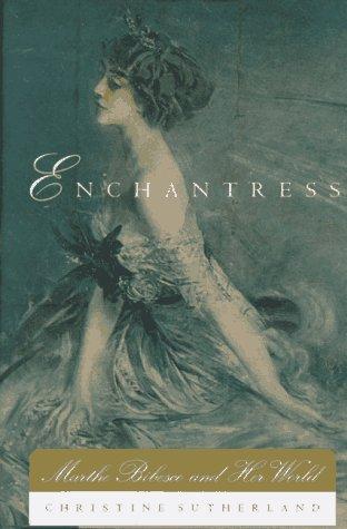 Enchantress: Marthe Bibesco and Her World: Sutherland, Christine