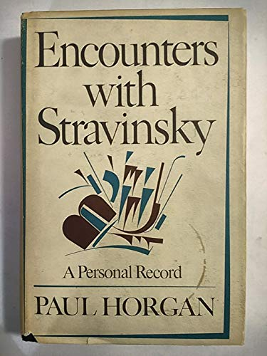 Encounters With Stravinsky a Personal Record: Horgan, Paul