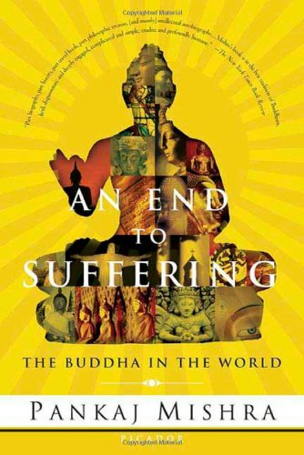 9780374148362: An End to Suffering: The Buddha in the World