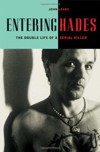 9780374148454: Entering Hades: The Double Life of a Serial Killer