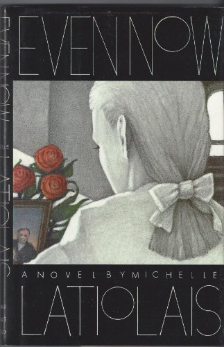 Even Now (Fine First Edition): Latiolais, Michelle