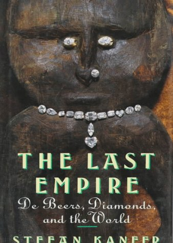 9780374152079: The Last Empire: De Beers, Diamonds, and the World
