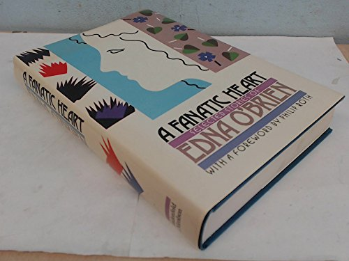 A Fanatic Heart: Selected Stories of Edna O'brien: O'Brien, Edna