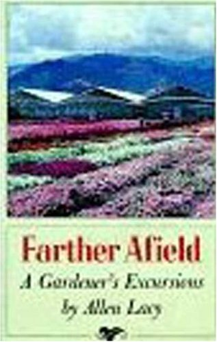 Farther Afield: A Gardener's Excursions: Lacy, Allen
