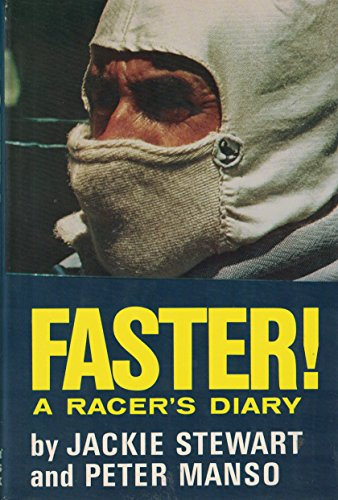 Faster! A Racer's Diary: Stewart, Jackie and Peter Manso, Illustrated by Photos