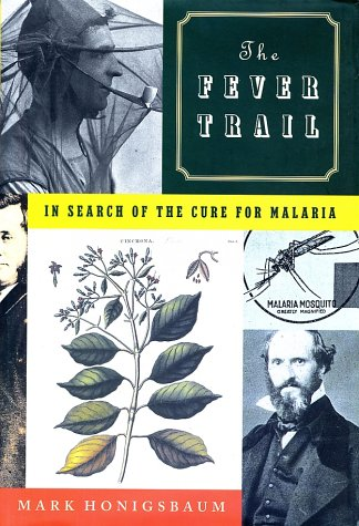 9780374154691: Fever Trail in Search of the Cure for Malaria: In Search of the Cure for Malaria