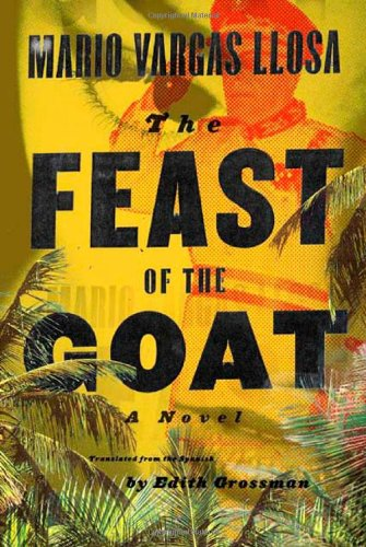 The Feast of the Goat: Vargas Llosa, Mario