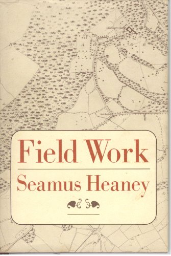 Field Work: Heaney, Seamus