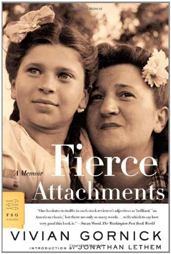9780374154851: Fierce Attachments: A Memoir