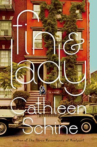 Fin & Lady: A Novel: Schine, Cathleen