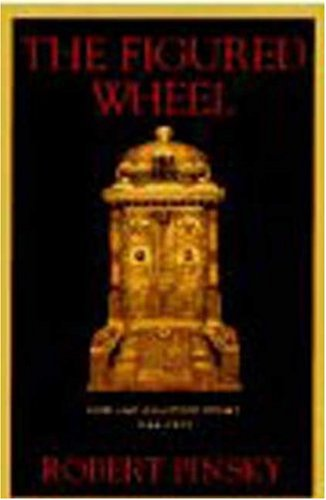 The Figured Wheel : New and Collected Poems, 1966-1996: Pinsky, Robert