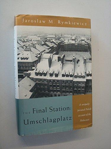 9780374154950: The Final Station: Umschlagplatz