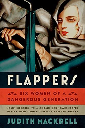 9780374156084: Flappers: Six Women of a Dangerous Generation