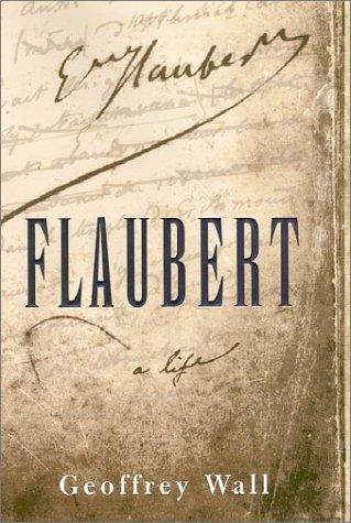 9780374156275: Flaubert, a Life