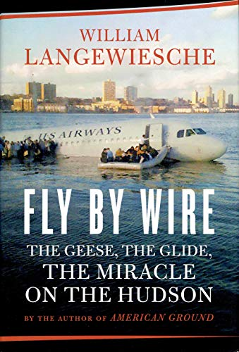 9780374157180: Fly by Wire: The Geese, the Glide, the Miracle on the Hudson